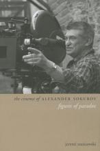Szaniawski, Jeremi The Cinema of Alexander Sokurov - Figures of Paradox