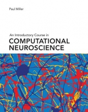 Paul (Brandeis University) Miller An Introductory Course in Computational Neuroscience