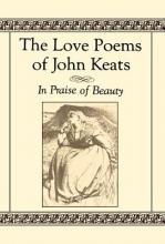 Keats, John,   Burr, David Stanford The Love Poems of John Keats