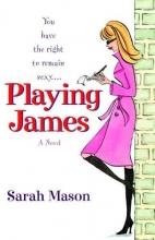 Mason, Sarah Playing James