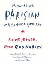 Berest, Anne How to Be Parisian Wherever You Are
