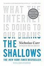Carr, Nicholas The Shallows - What the Internet Is Doing to Our Brains