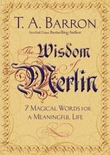 Barron, T. A. The Wisdom of Merlin