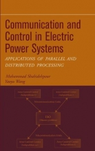 Shahidehpour, Mohammad Communication and Control in Electric Power Systems