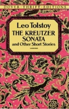 Tolstoy, Leo Kreutzer Sonata and Other Short Stories