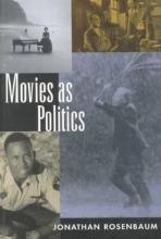 Rosenbaum, Jonathan Movies As Politics (Paper)