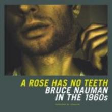 Lewallen, Constance M A Rose Has No Teeth - Bruce Nauman in the 1960s