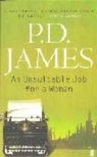 James, P. D. Unsuitable Job for A Woman