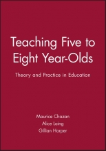 Maurice Chazan,   Alice F. Laing,   Gillian Harper Teaching Five to Eight Year-Olds