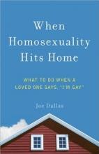Dallas, Joe When Homosexuality Hits Home