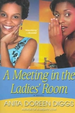 Diggs, Anita Doreen Meeting in the Ladies` Room