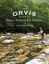 Rosenbauer, Tom The Orvis Guide to Small Stream Fly Fishing