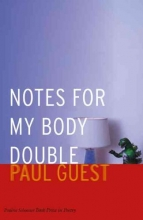 Guest, Paul Notes for My Body Double