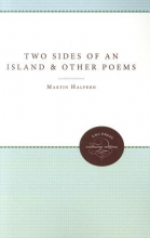 Martin Halpern Two Sides of an Island and Other Poems