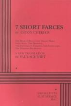 Chekhov, Anton Pavlovich,   Schmidt, Paul 7 Short Farces by Anton Chekhov