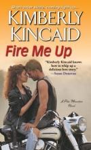 Kincaid, Kimberly Fire Me Up