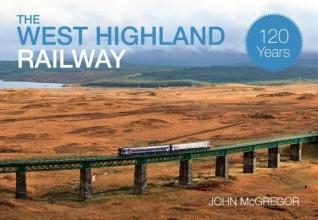John McGregor The West Highland Railway 120 Years