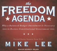 Lee, Mike The Freedom Agenda