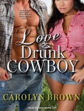 Brown, Carolyn Love Drunk Cowboy