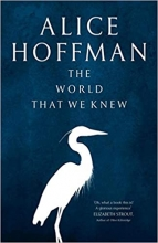 Alice Hoffman , The World That We Knew