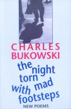 Bukowski, Charles The Night Torn Mad With Footsteps