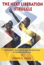 Saul, John S. The Next Liberation Struggle