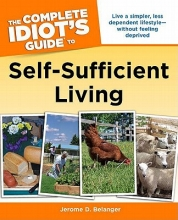 Belanger, Jerome D. The Complete Idiot`s Guide to Self-Sufficient Living