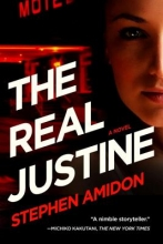 Amidon, Stephen The Real Justine - A Novel