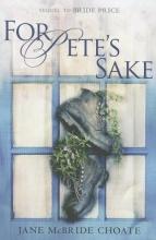 Choate, Jane McBride For Pete`s Sake