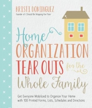 Dominguez, Kristi Home Organization Tear Outs for the Whole Family