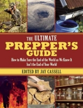 The Ultimate Prepper`s Guide
