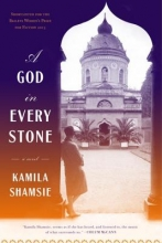 Shamsie, Kamila A God in Every Stone