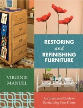 Manuel, Virginie Restoring and Refinishing Furniture