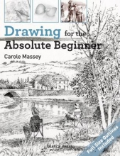 Massey, Carol Drawing for the Absolute Beginner