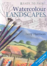 Harrison, Terry Ready to Paint: Watercolour Landscapes