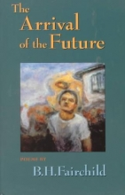 Fairchild, B. H. The Arrival of the Future