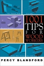 Blandford, Percy 1001 Tips for Woodworkers