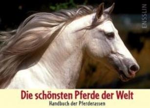 Dutson, Judith Die schönsten Pferde der Welt - Handbuch der Pferderassen