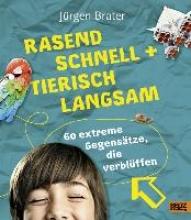 Brater, Jürgen Rasend schnell und tierisch langsam