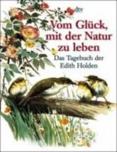 Holden, Edith Vom Glück, mit der Natur zu leben