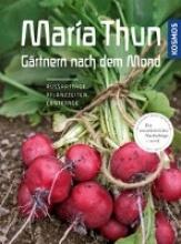 Thun, Maria Maria Thun - Gärtnern nach dem Mond