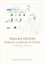 Stevens, Wallace Hellwach, am Rande des Schlafs