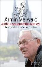 Maiwald, Armin Aufbau vor laufender Kamera