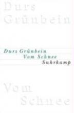 Grünbein, Durs Vom Schnee oder Descartes in Deutschland