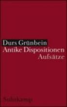 Grünbein, Durs Antike Dispositionen