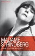 Buchmayr, Friedrich Madame Strindberg oder die Faszination der Boheme