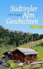 Prugger, Irene Südtiroler Almgeschichten