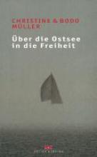 Müller, Christine Über die Ostsee in die Freiheit