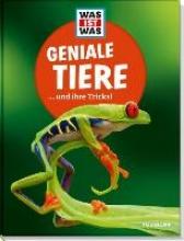 Weller-Essers, Andrea Was ist was: Geniale Tiere ... und ihre Tricks