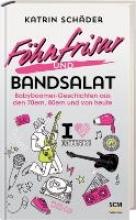 Schäder, Katrin Fhnfrisur und Bandsalat